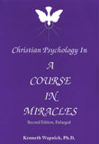 "Christian Psychology in ""A Course in Miracles"" [BOOK]"