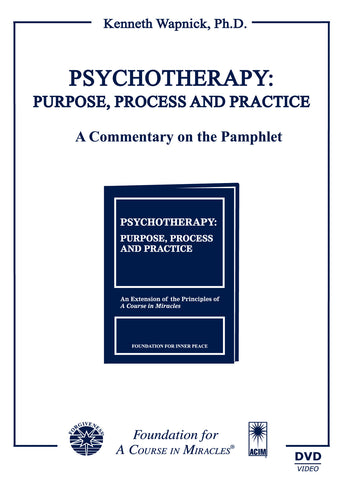 Psychotherapy: Purpose, Process and Practice: A Commentary on the Pamphlet [DVD]