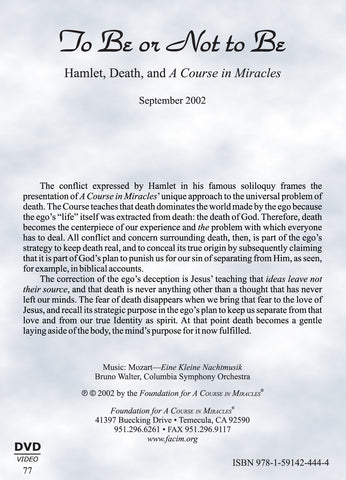 "To Be or Not to Be: Hamlet, Death, and ""A Course in Miracles"" [DVD]"