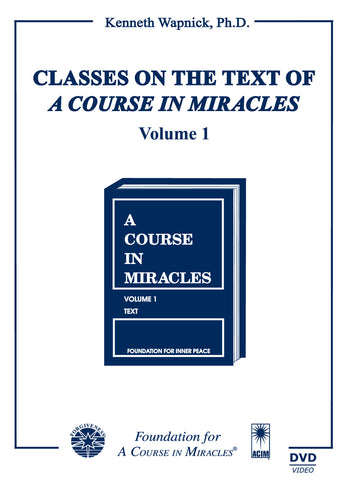 "Classes on the Text of ""A Course in Miracles"" [DVD]"