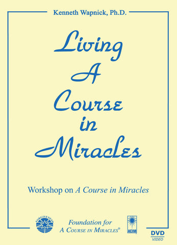 "Living ""A Course in Miracles"" [DVD]"