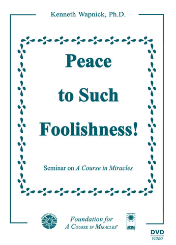 """Peace to Such Foolishness!"" [DVD]"