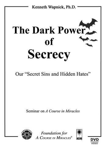 "The Dark Power of Secrecy: Our ""Secret Sins and Hidden Hates"" [DVD]"