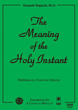 The Meaning of the Holy Instant [DVD]