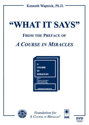 """What It Says"": From the Preface of ""A Course in Miracles"" [DVD]"