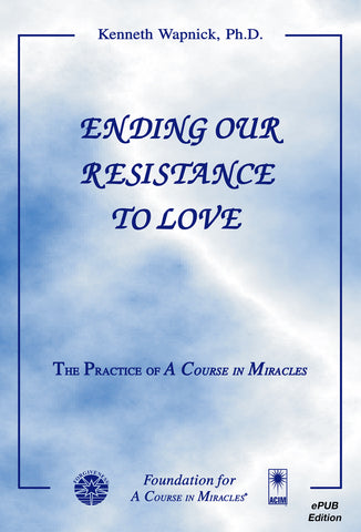 Ending Our Resistance to Love [EPUB]