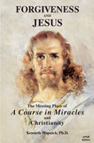 "Forgiveness and Jesus: The Meeting Place of ""A Course in Miracles"" and Christianity [EPUB]"