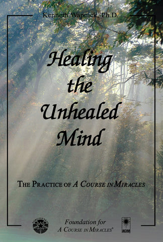 Healing the Unhealed Mind [BOOK]