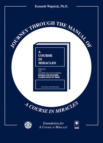 "Journey through the Manual of ""A Course in Miracles"" [BOOK]"