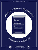 "Journey through the Text of ""A Course in Miracles"" [BOOK]"