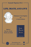 "Life, Death, and Love: Shakespeare's Great Tragedies and ""A Course in Miracles"" [BOOK]"