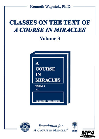 Classes on the Text of A Course in Miracles [MP4]