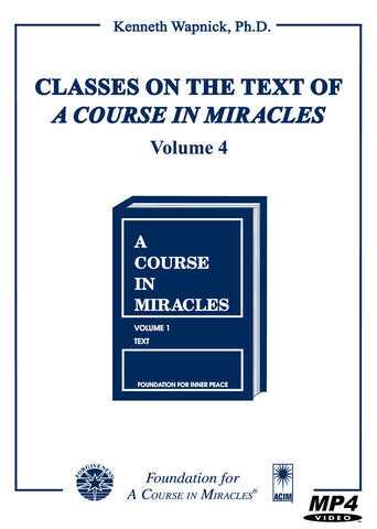 "Classes on the Text of ""A Course in Miracles"" [MP4]"