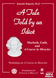 "A Tale Told by an Idiot: Macbeth, Guilt, and ""A Course in Miracles"" [MP4]"