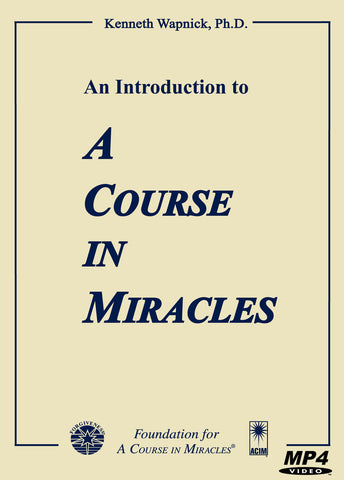 "An Introduction to ""A Course in Miracles"" [MP4]"