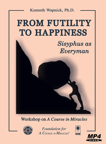 From Futility to Happiness: Sisyphus as Everyman [MP4]