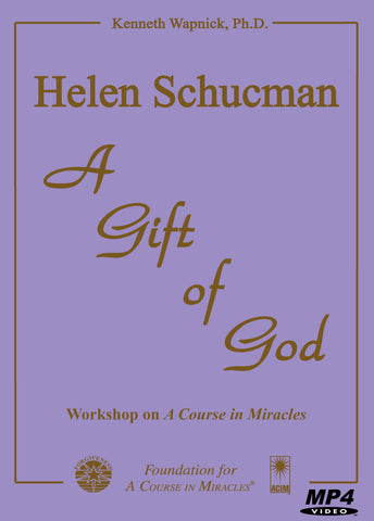 Helen Schucman: A Gift of God [MP4]