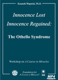 Innocence Lost - Innocence Regained: The Othello Syndrome [MP4]
