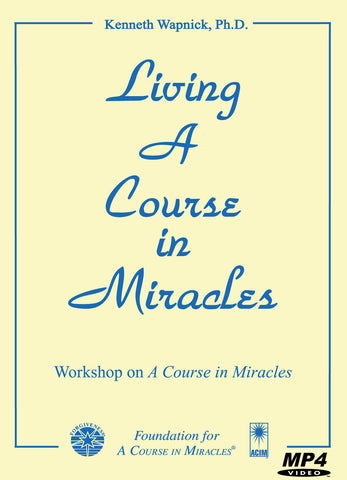 "Living ""A Course in Miracles"" [MP4]"