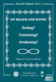 On Death and Dying: Ending, Continuing, or Awakening? [MP4]