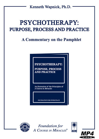Psychotherapy: Purpose, Process and Practice: A Commentary on the Pamphlet [MP4]