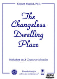 The Changeless Dwelling Place [MP4]