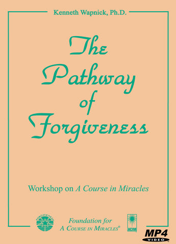 The Pathway of Forgiveness [MP4]