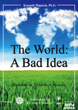 The World: A Bad Idea [MP4]