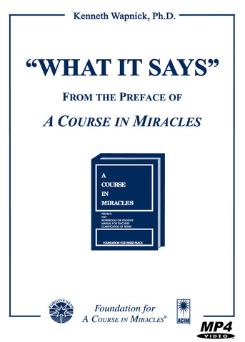 """What It Says"": From the Preface of ""A Course in Miracles"" [MP4]"
