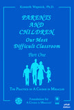 Parents and Children: Our Most Difficult Classroom [EPUB]