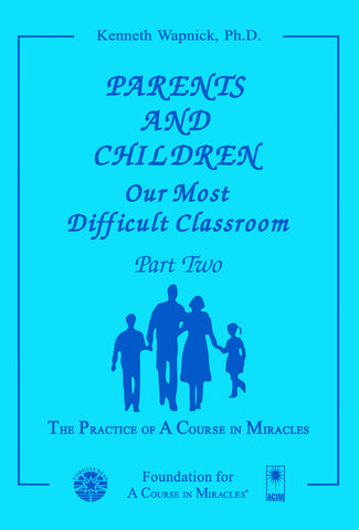 Parents and Children: Our Most Difficult Classroom [BOOK]