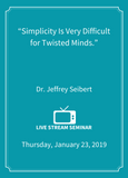"""Simplicity Is Very Difficult for Twisted Minds."" - Live Stream [SEMINAR]"