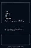 The Song of Prayer: Prayer, Forgiveness and Healing [PAMPHLET]
