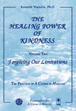 The Healing Power of Kindness-Vol. 2 Forgiving Our Limitations [BOOK]
