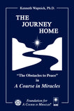 "The Journey Home: ""The Obstacles to Peace"" in ""A Course in Miracles"" [BOOK]"