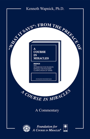 """What It Says"": From the Preface of ""A Course in Miracles"" [BOOK]"