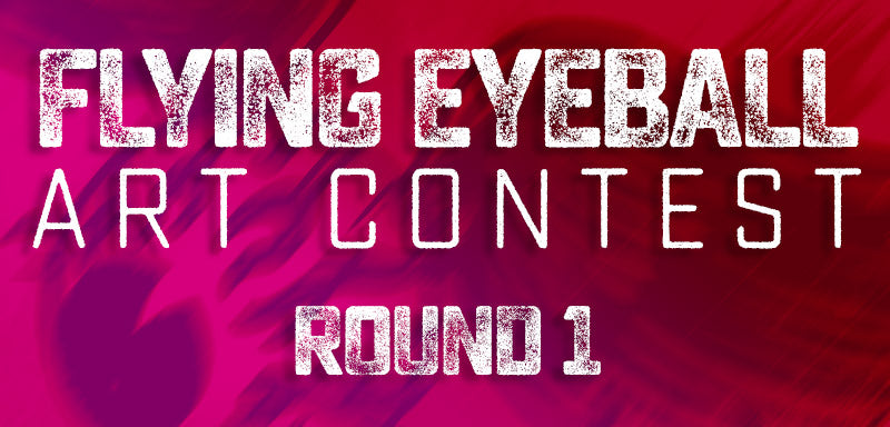 Flying Eyeball Art Contest - Round 1