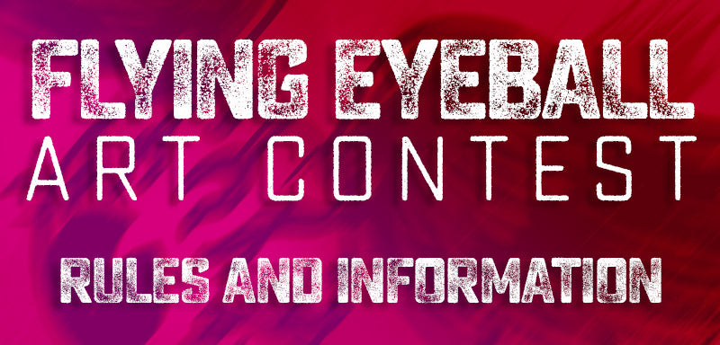 Flying Eyeball Art Contest - Rules and Info