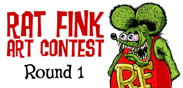 Rat Fink Art Contest - Round 1
