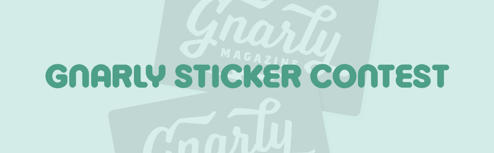 Gnarly Magazine Sticker Contest