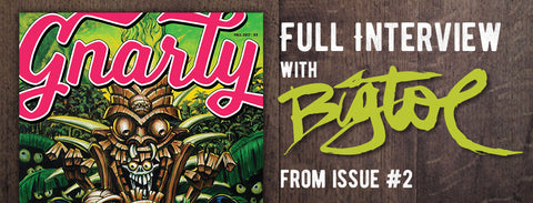 Interview with Gnarly Magazine Issue #2 artist BIGTOE