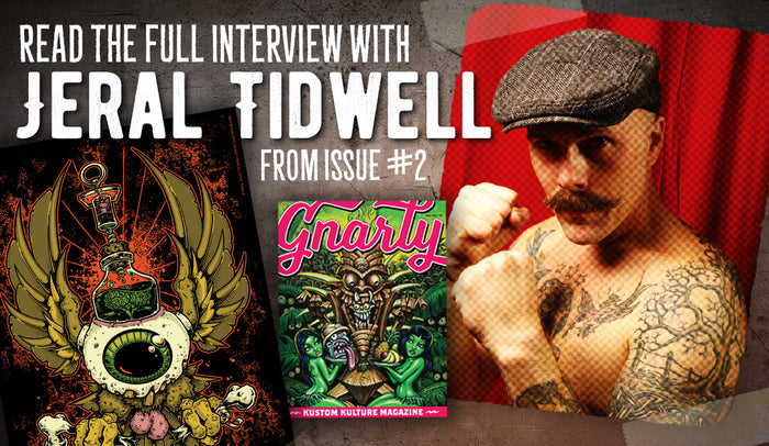 Interview with Jeral Tidwell - Gnarly Magazine Issue #2