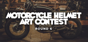 Motorcycle Helmet Art Contest - Round 6