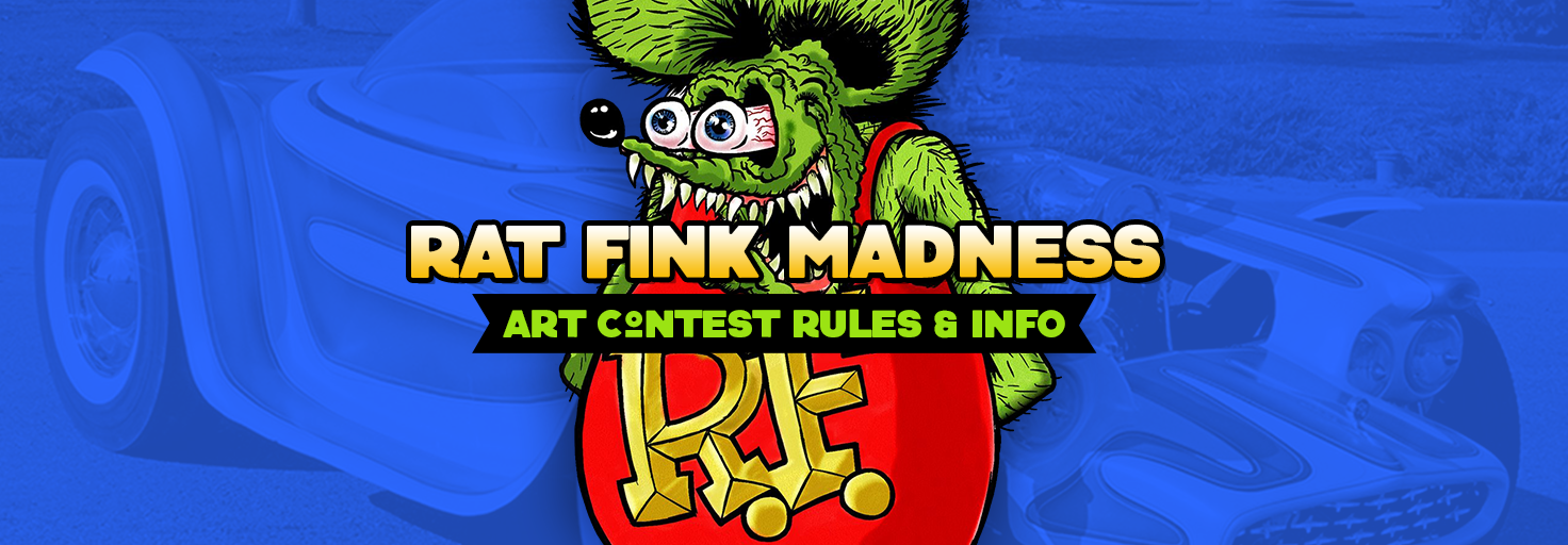 Rat Fink Art Contest Madness - Rules and Info