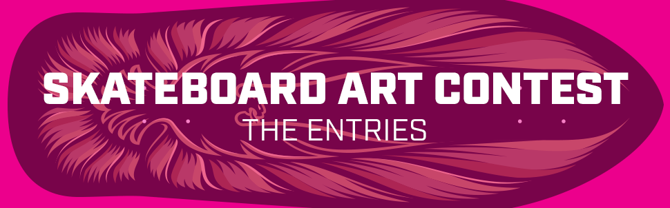 Skateboard Art Contest - The Entries