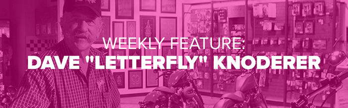 "Weekly Feature: Spotlight on Dave ""Letterfly"" Knoderer"
