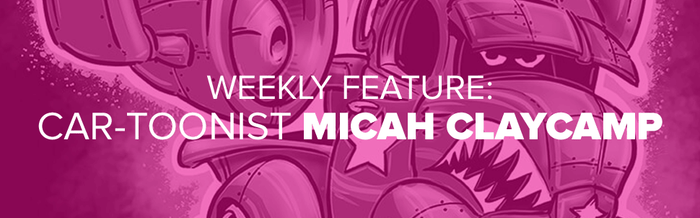Weekly Feature: Spotlight on CAR-toonist Micah Claycamp
