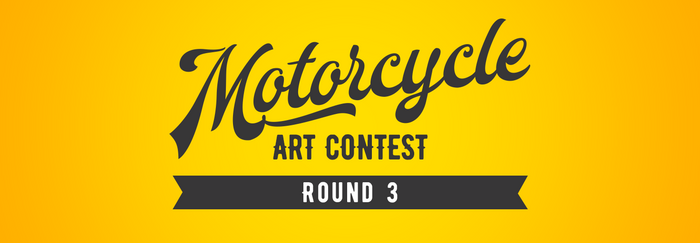 Motorcycle Art Contest - Round 3