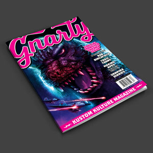 Gnarly Magazine - Fall 2018 - Issue #6 - The Monster Issue