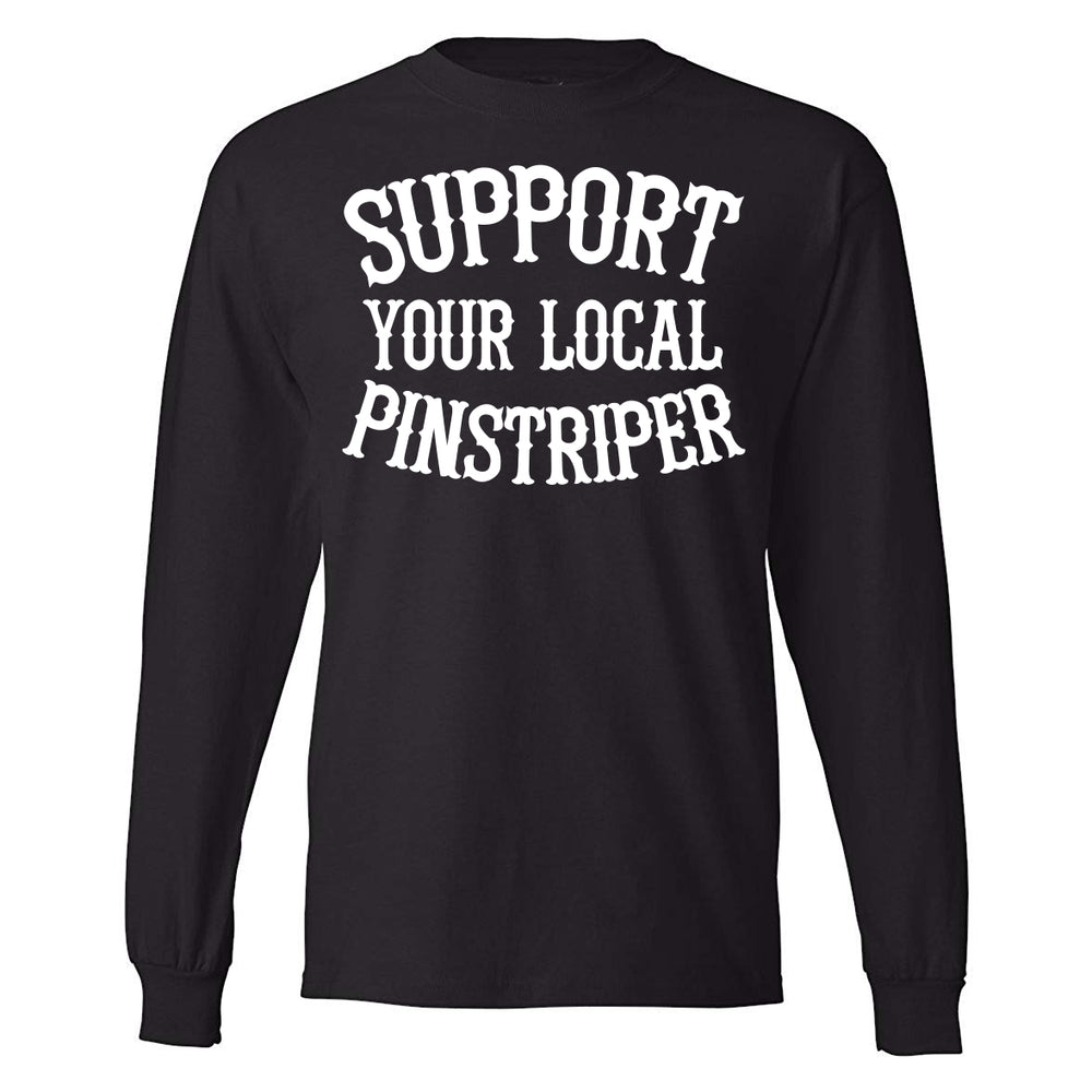 Support Your Local Pinstriper - Long Sleeve
